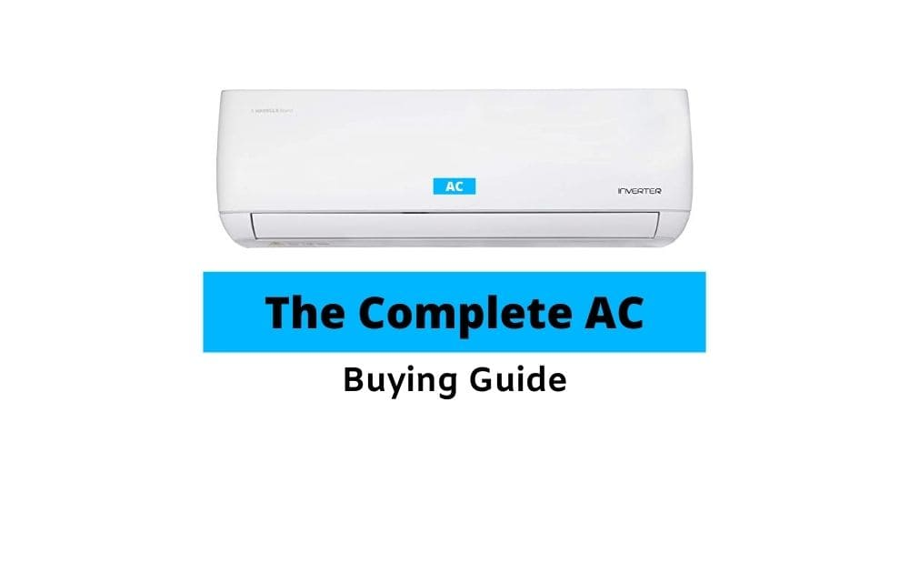 AC Buying Guide 2021: How to buy the perfect AC this summer?